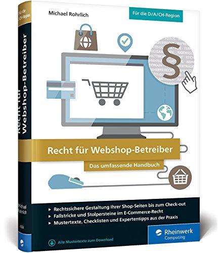 Recht für Webshop-Betreiber: Das umfassende Handbuch. Alles über Abmahnungen, Datenschutzrecht, Urheberrecht, Domainrecht, AGB, Impressum u.v.m.